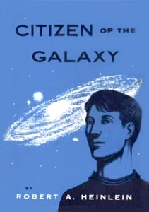 "Heinlein's ""Citizen of the Galaxy"""